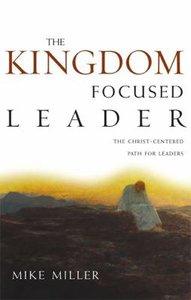 The Kingdom-Focused Leader