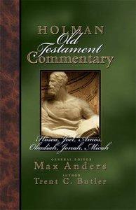 Hosea, Joel, Amos, Obadiah, Jonah & Micah (#19 in Holman Old Testament Commentary Series)