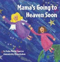 Mamas Going to Heaven Soon