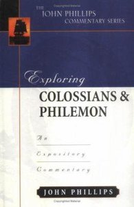 Exploring Colossians & Philemon (John Phillips Commentary Series)