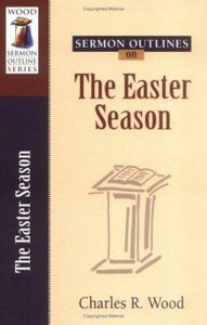 Easter Seasons (Wood Sermon Outline Series)