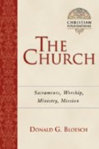 The Church (#06 in Christian Foundations Series)