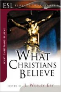 What Christians Believe (2nd Edition) (English As Second Language Bible Study Series)