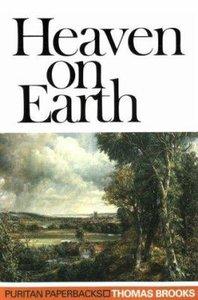 Heaven on Earth (Puritan Paperbacks Series)
