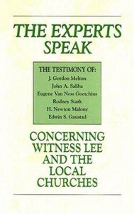 The Experts Speak Concerning Witness Lee and the Local Churches