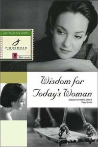 Fbs: Wisdom For Todays Woman: Insight From Esther