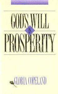 Gods Will is Prosperity