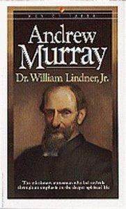 Men of Faith: Andrew Murray