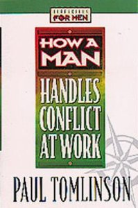 Lifeskills For Men: How a Man Handles Conflict At Work