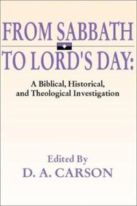 From Sabbath to the Lords Day