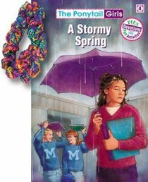 A Stormy Spring (#04 in Ponytail Girls Series)