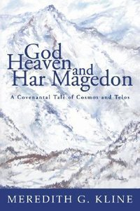 God, Heaven and Har Magedon