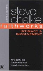 Intimacy and Involvement (Faithworks Series)