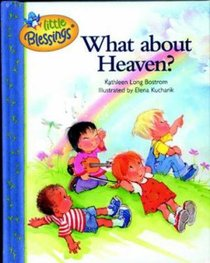 What About Heaven? (Little Blessings Series)