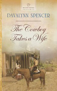 The Cowboy Takes a Wife (#1082 in Heartsong Series)