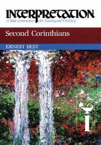 Second Corinthians (Interpretation Bible Commentaries Series)