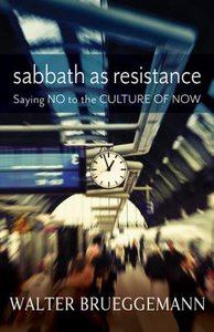Sabbath as Resistance: Saying No to a Culture of Now