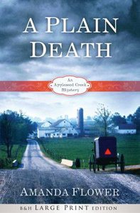 A Plain Death (Large Print) (#01 in Appleseed Creek Mystery Series)