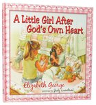 A Little Girl After God's Own Heart Hardback