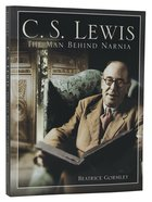 Lewis: The Man Behind Narnia (2nd Edition) Paperback