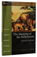 Meaning of the Millennium, The: Four Views (Spectrum Multiview Series) Paperback
