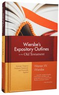 Wiersbe's Expository Outlines on the Old Testament Hardback