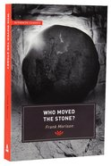 Who Moved the Stone? (Authentic Classics Series)