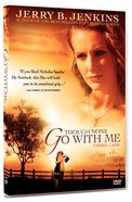 Though None Go With Me DVD