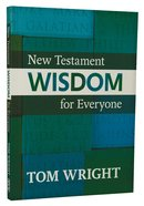 New Testament Wisdom For Everyone Paperback