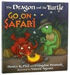 The Dragon and the Turtle Go on Safari Hardback
