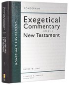 Colossians and Philemon (Zondervan Exegetical Commentary Series On The New Testament) Hardback