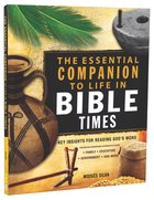 The Essential Companion to Life in Bible Times Paperback