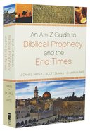 An A-Z Guide to Biblical Prophecy and the End Times Paperback