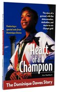 Heart of a Champion: The Dominique Desmond Dawes Story (Zonderkidz Biography Series (Zondervan)) Paperback