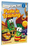 Pirate in Training (I Can Read!1/veggietales Series) Paperback