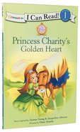 Princess Charity's Golden Heart (I Can Read!1/princess Parables Series) Paperback