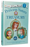 Princess Sisters Treasury (3in1) (I Can Read!1/princess Parables Series) Hardback