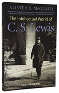 The Intellectual World of C S Lewis Paperback