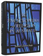 The Encyclopedia of Religion in Australia Hardback