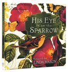His Eye is on the Sparrow Hardback