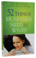 52 Things Husbands Need From Their Wives Paperback