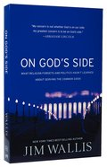 On God's Side: What Religion Forgets and Politics Hasn't Learned Paperback