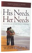 His Needs, Her Needs: Building An Affair-Proof Marriage (Participant's Guide) Paperback