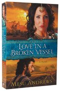 Love in a Broken Vessel (#03 in Treasures Of His Love Series) Paperback