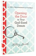Opening the Door to Your God-Sized Dream Hardback