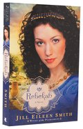 Rebekah (#02 in Wives Of Patriarchs Series) Paperback