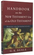 Handbook on the New Testament Use of the Old Testament: Exegesis and Interpretation Paperback