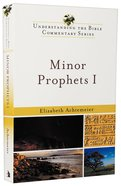 Minor Prophets I (Understanding The Bible Commentary Series) Paperback