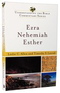 Ezra, Nehemiah, Esther (Understanding The Bible Commentary Series)