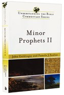 Minor Prophets II (Understanding The Bible Commentary Series)